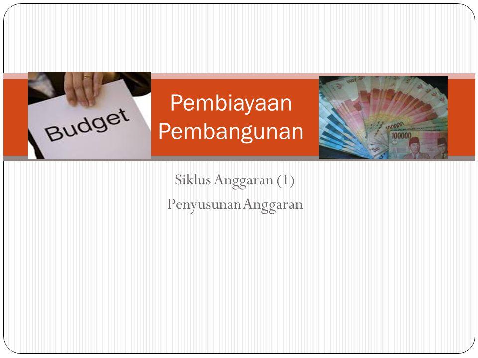 Pengertian Siklus Anggaran (Budget Cycle) adalah masa atau jangka waktu mulai saat anggaran (APBN) disusun sampai dengan saat perhitungan anggaran disahkan dengan undang-undang Siklus anggaran terdiri atas: penyusunan anggaran, pelaksanaan anggaran, pengawasan anggaran, pelaporan dan pertanggungjawaban anggaran