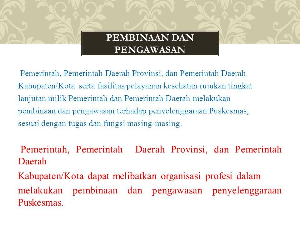 Pemerintah, Pemerintah Daerah Provinsi, dan Pemerintah Daerah Kabupaten/Kota serta fasilitas pelayanan kesehatan rujukan tingkat lanjutan milik Pemeri