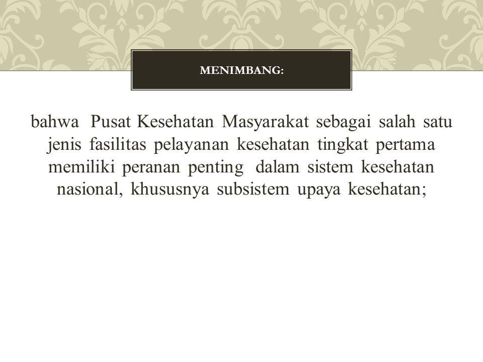 Setiap Puskesmas wajib memiliki izin untuk menyelenggarakan pelayanan kesehatan.