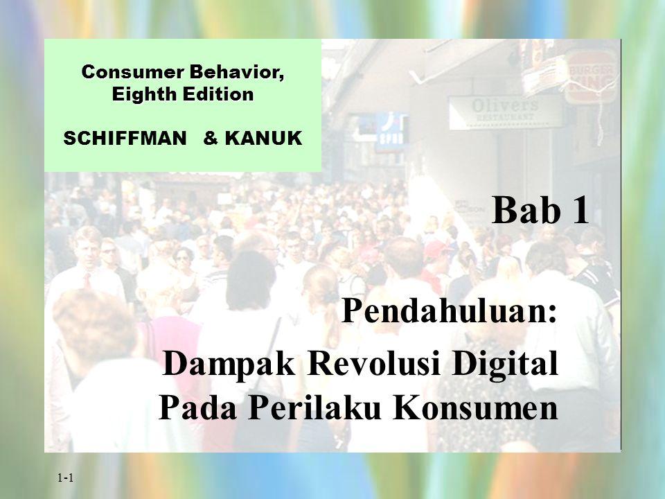 1-1 Bab 1 Pendahuluan: Dampak Revolusi Digital Pada Perilaku Konsumen Consumer Behavior, Eighth Edition Consumer Behavior, Eighth Edition SCHIFFMAN &