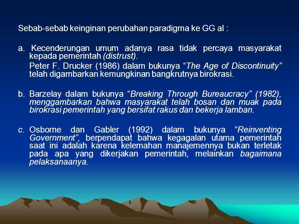 Sebab-sebab keinginan perubahan paradigma ke GG al : a.