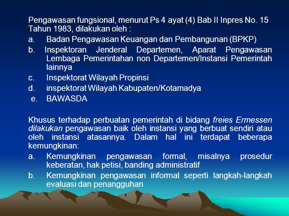 Pengawasan fungsional, menurut Ps 4 ayat (4) Bab II Inpres No.