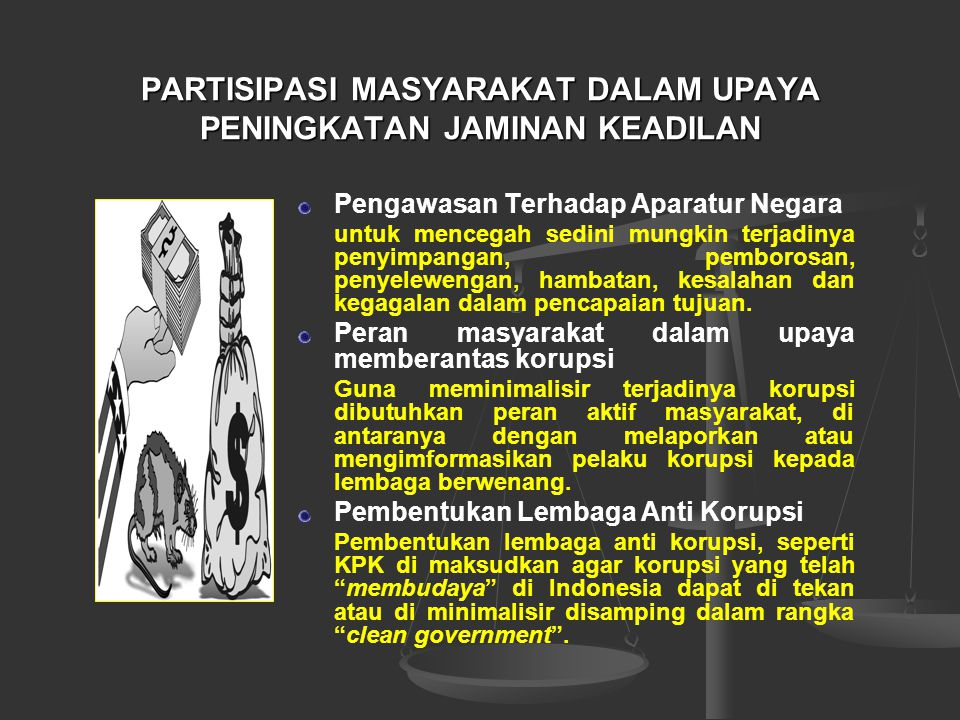 UPAYA PENCEGAHAN TERHADAP PENYELENGGARAAN PEMERINTAH YANG TIDAK TRANSPARAN Pengawasan ketat oleh pengambil kebijakan tertinggi negara, DPR dan masyara