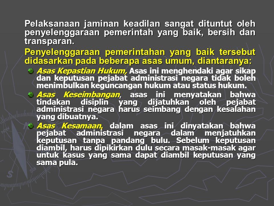 JAMINAN KEADILAN Dalam Hukum, tuntutan keadilan memiliki dua arti yaitu: 1. Arti formal Dalam arti formal, keadilan menuntut agar hukum berlaku secara