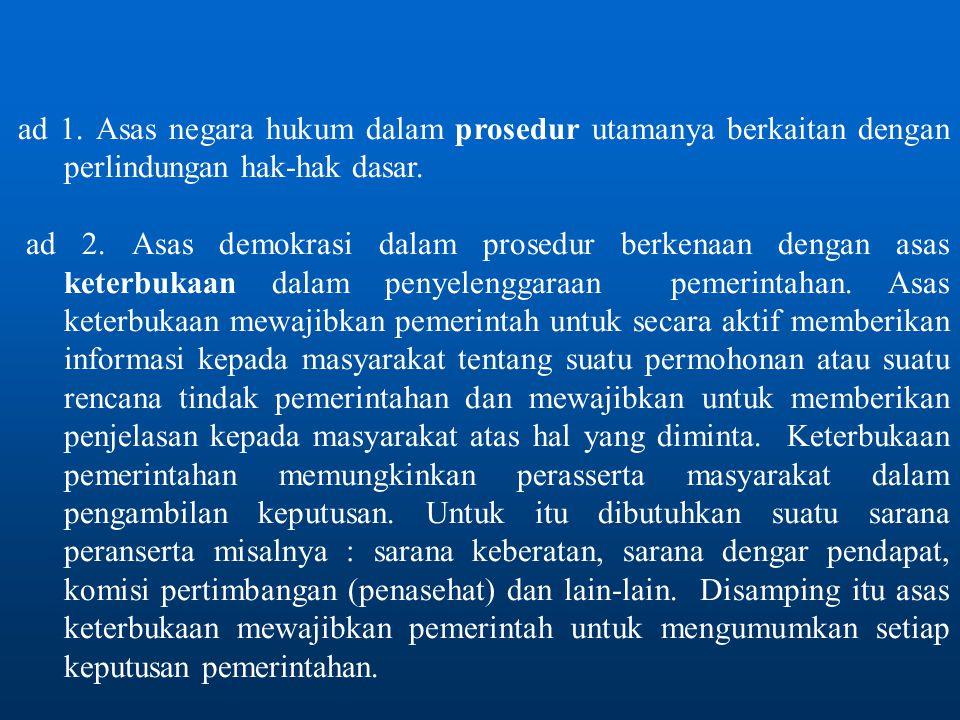 ad 1.Asas negara hukum dalam prosedur utamanya berkaitan dengan perlindungan hak-hak dasar.