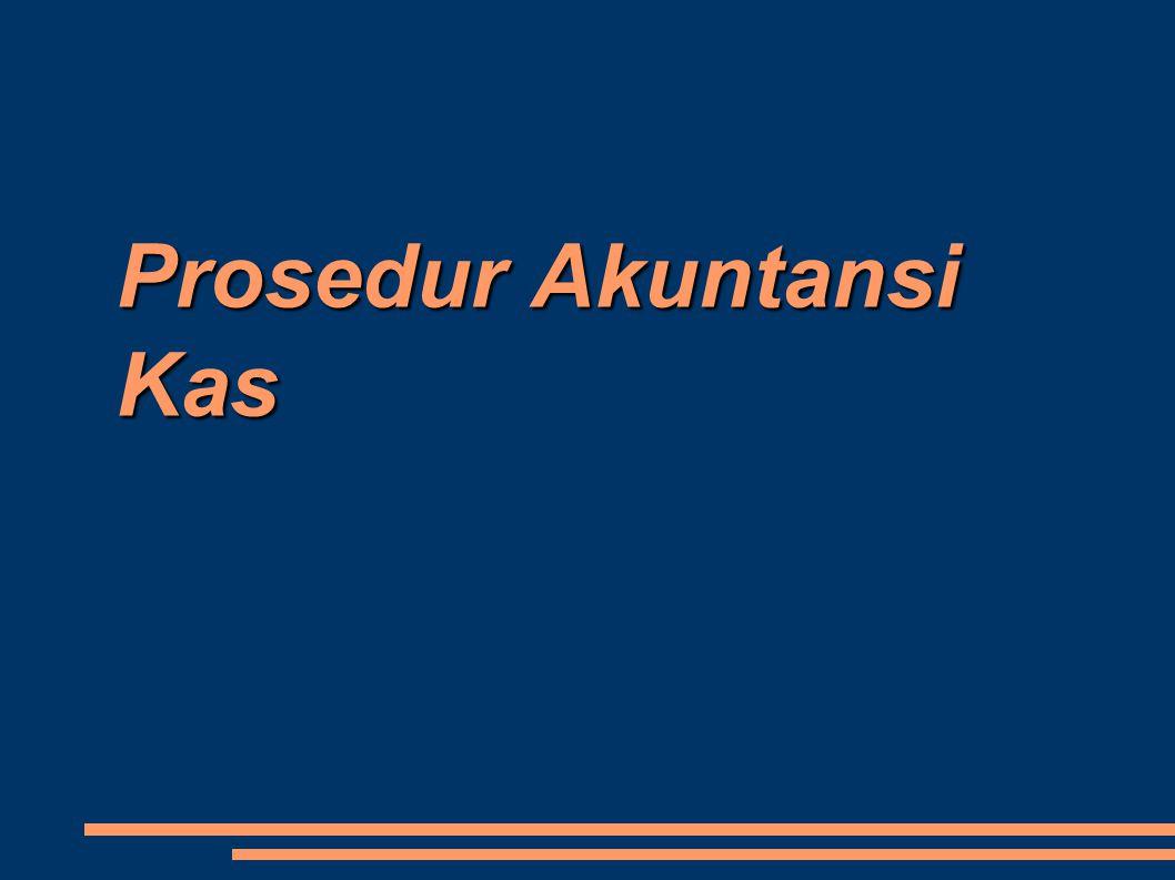 Prosedur Akuntansi Kas