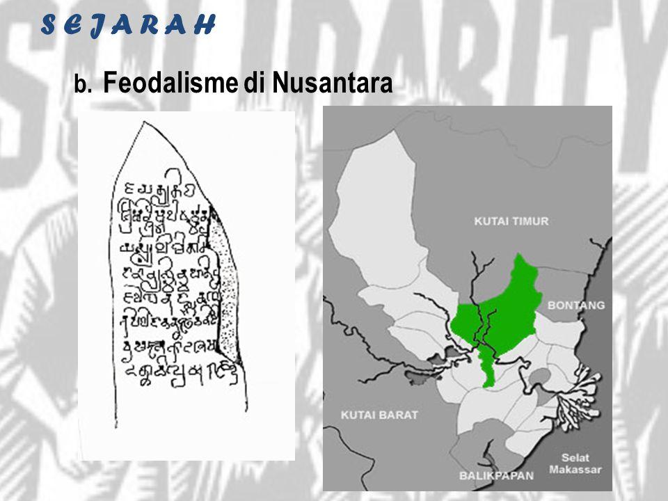 S E J A R A H b. Feodalisme di Nusantara