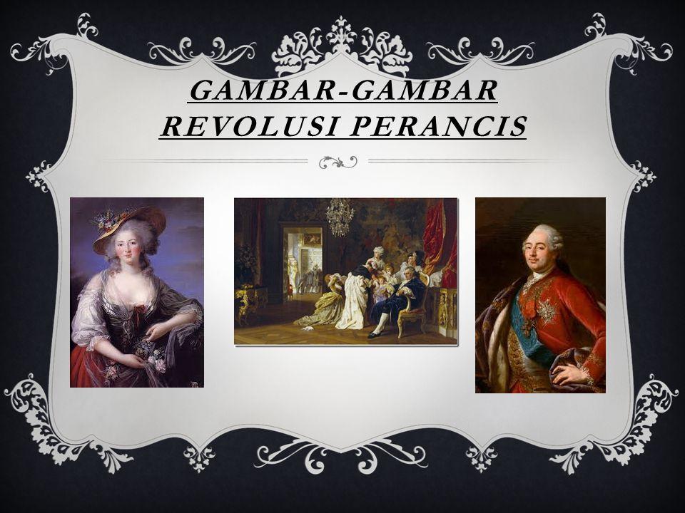 GAMBAR-GAMBAR REVOLUSI PERANCIS