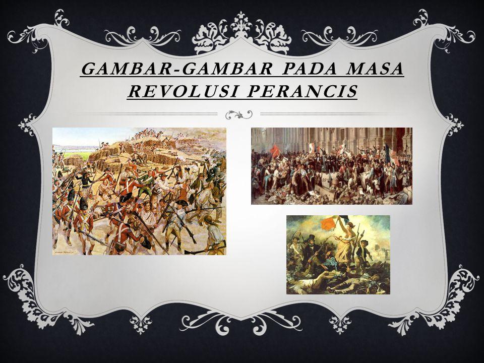 GAMBAR-GAMBAR PADA MASA REVOLUSI PERANCIS
