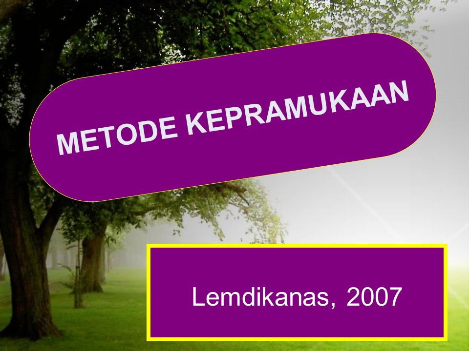 Designed by: JOKO MURSITHO METODE KEPRAMUKAAN Lemdikanas, 2007