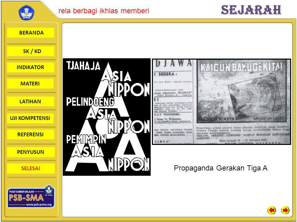 BERANDA SK / KD INDIKATORSejarah rela berbagi ikhlas memberi MATERI LATIHAN UJI KOMPETENSI REFERENSI PENYUSUN SELESAI Propaganda Gerakan Tiga A