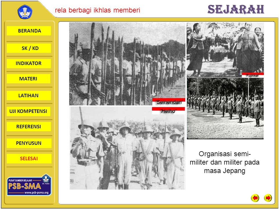 BERANDA SK / KD INDIKATORSejarah rela berbagi ikhlas memberi MATERI LATIHAN UJI KOMPETENSI REFERENSI PENYUSUN SELESAI Organisasi semi- militer dan militer pada masa Jepang