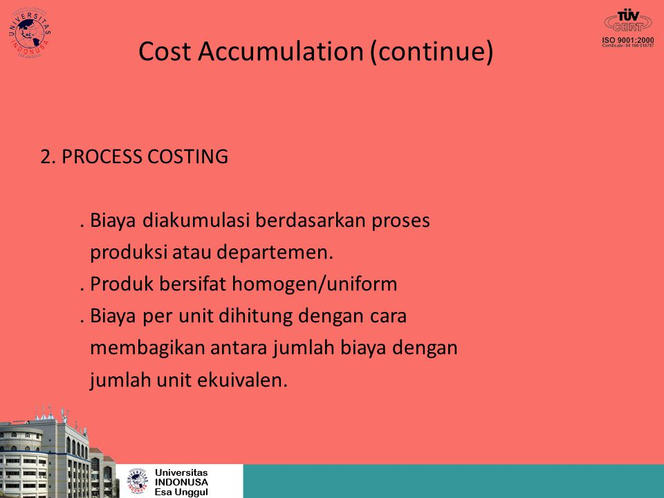 Cost Accumulation (continue) 2.PROCESS COSTING.