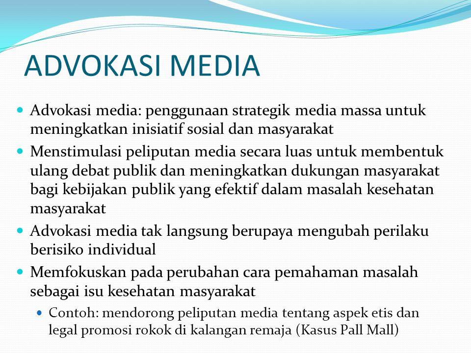 ADVOKASI MEDIA Advokasi media: penggunaan strategik media massa untuk meningkatkan inisiatif sosial dan masyarakat Menstimulasi peliputan media secara