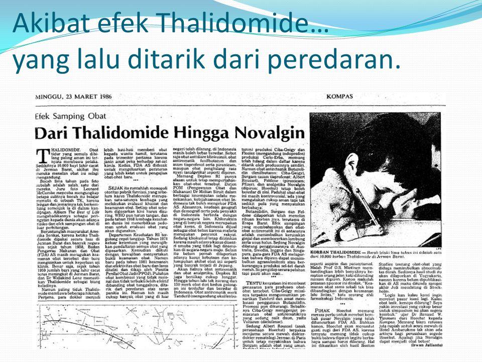 Akibat efek Thalidomide… yang lalu ditarik dari peredaran.