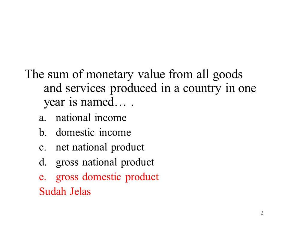 1 PENDAPATAN NASIONAL Pendapatan Nasional mrpk istilah umum/generik yg digunakan utk mengukur/menilai prestasi ekonomi sebuah negara. Sesungguhnya pre