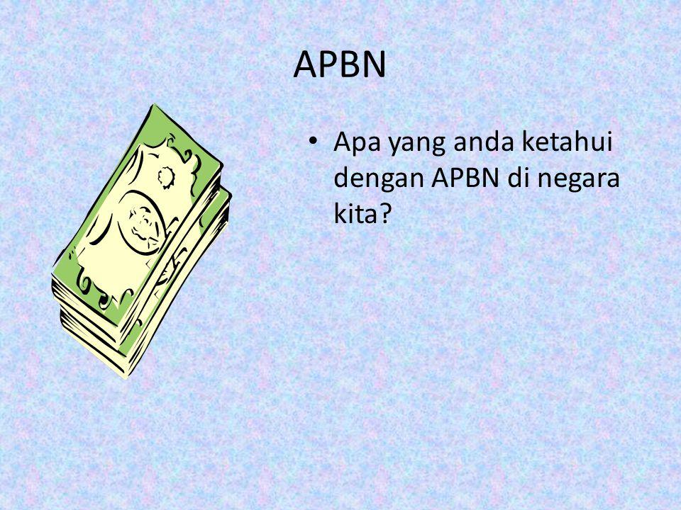 APBN Apa yang anda ketahui dengan APBN di negara kita?