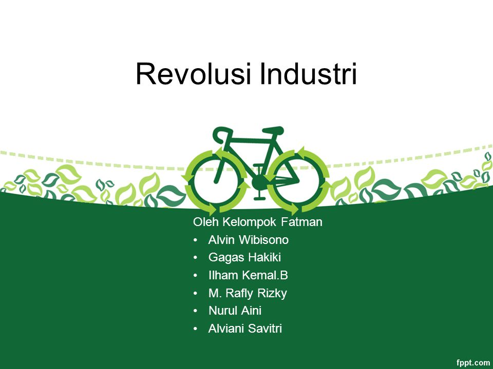 Revolusi Industri Oleh Kelompok Fatman Alvin Wibisono Gagas Hakiki Ilham Kemal.B M.