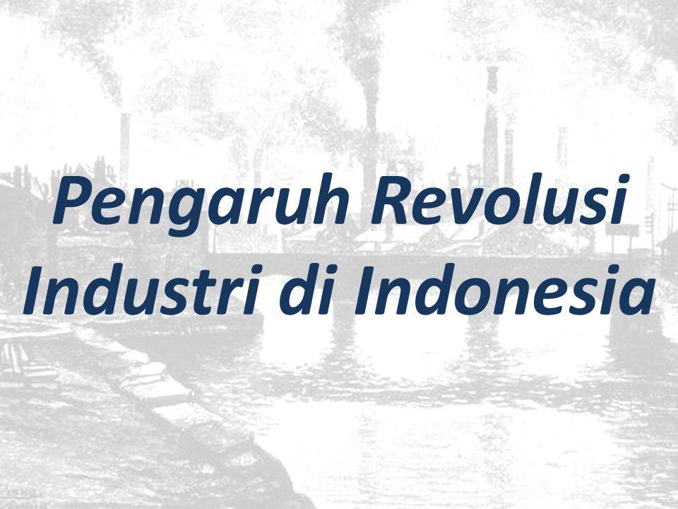 Pengaruh Revolusi Industri di Indonesia