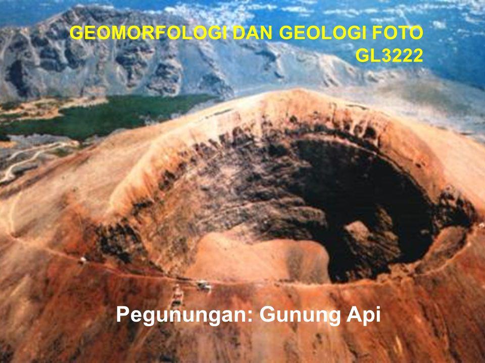 GEOMORFOLOGI DAN GEOLOGI FOTO GL3222 Pegunungan: Gunung Api