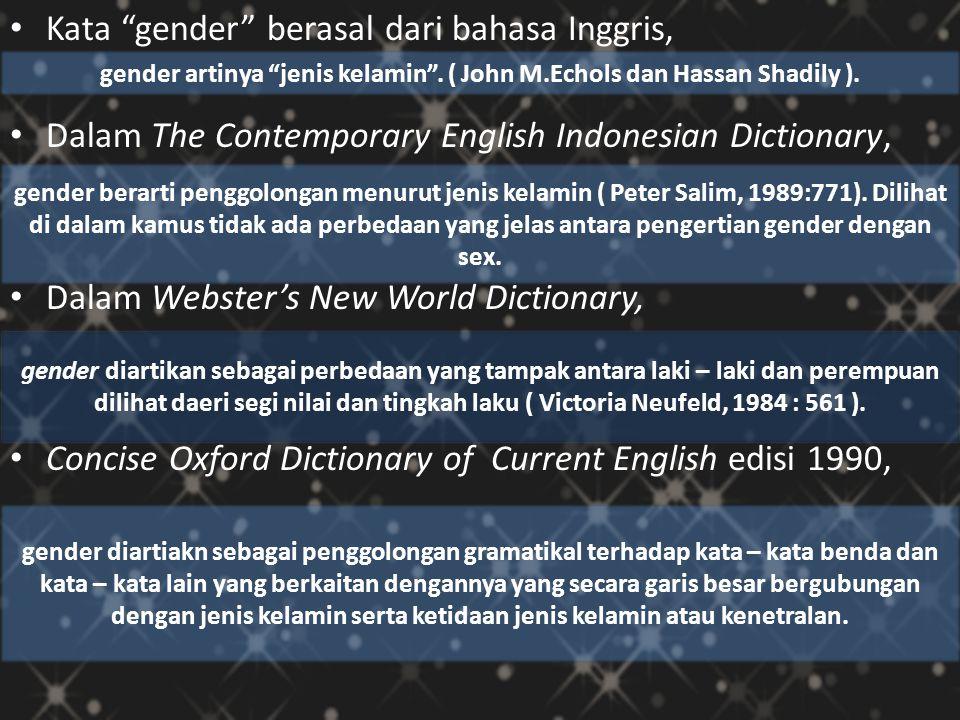 Perbedaan sex dan gender Gender secara umum digunakan untuk mengidentifikasi perbedaan laki – laki dan permpuan dari segi social – budaya.