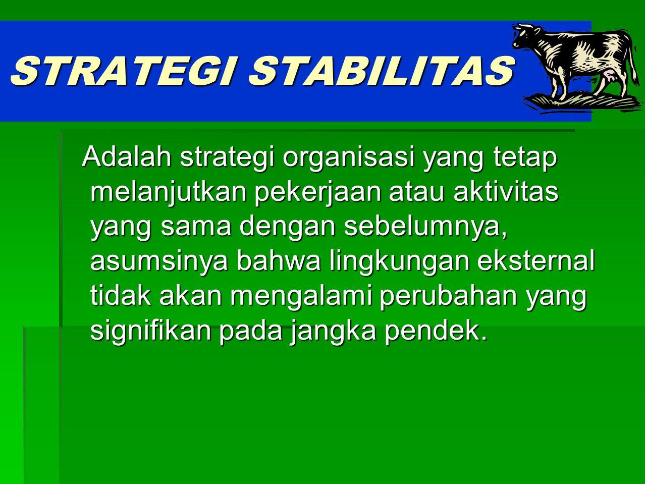 STRATEGI STABILITAS AKAN EFEKTIF DALAM TIGA SITUASI (W.