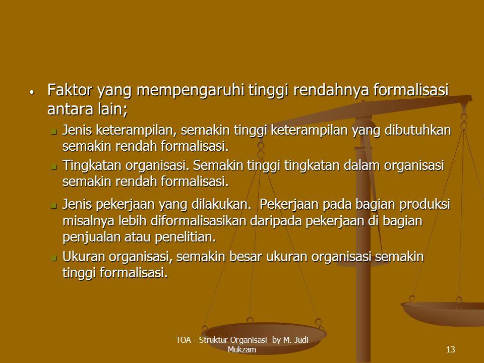 Faktor yang mempengaruhi tinggi rendahnya formalisasi antara lain; Faktor yang mempengaruhi tinggi rendahnya formalisasi antara lain; Jenis keterampil
