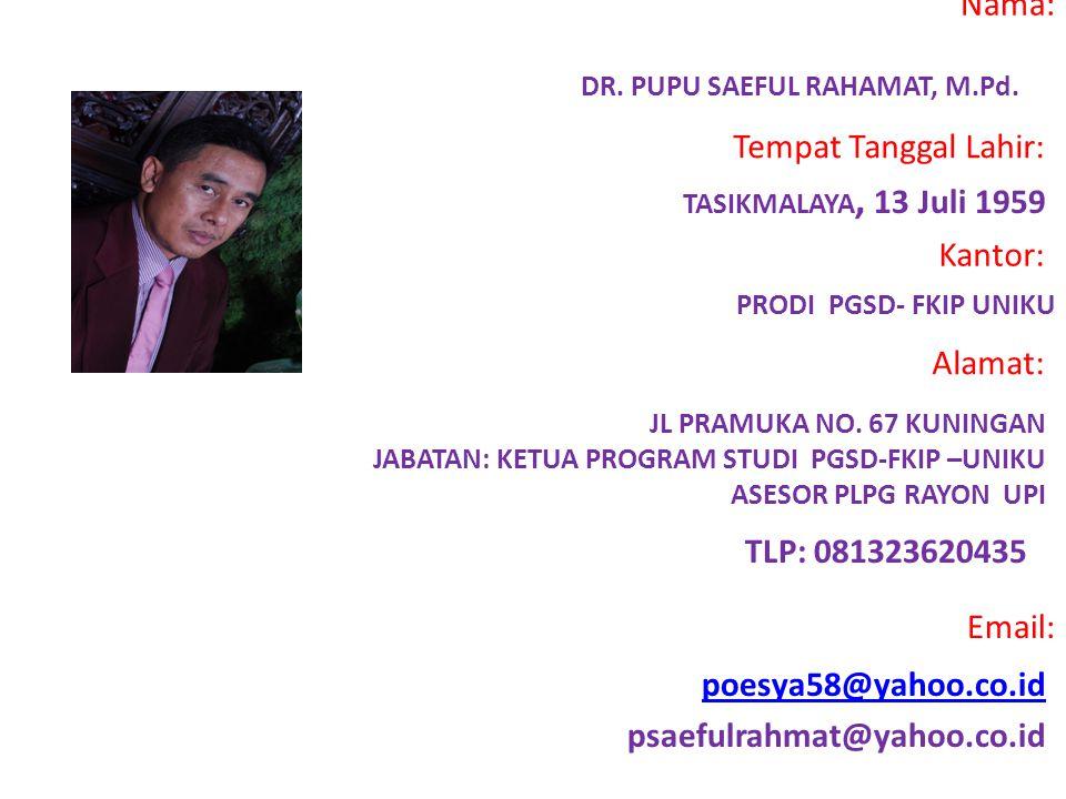 Nama: DR.PUPU SAEFUL RAHAMAT, M.Pd.