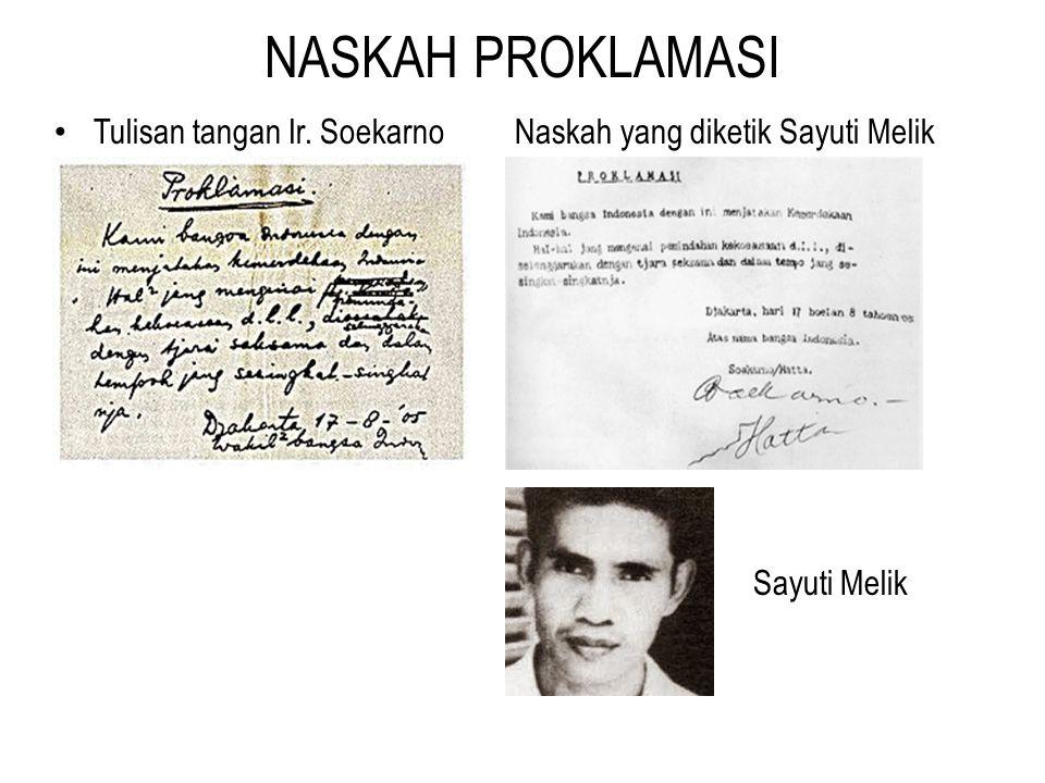 PROKLAMASI KEMERDEKAAN Tokoh – tokoh yang merumuskan teks proklamasi Ir. Soekarno Moh. Hatta Achmad Subarjo