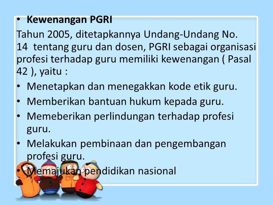 Kewenangan PGRI Tahun 2005, ditetapkannya Undang-Undang No.