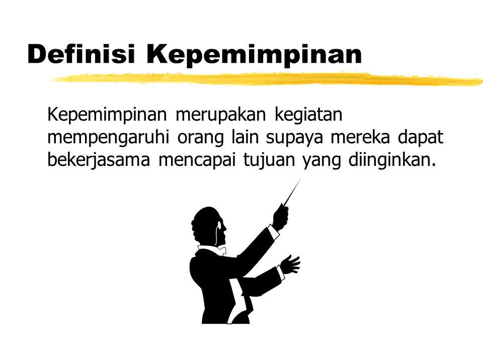 Definisi Kepemimpinan Kepemimpinan merupakan kegiatan mempengaruhi orang lain supaya mereka dapat bekerjasama mencapai tujuan yang diinginkan.