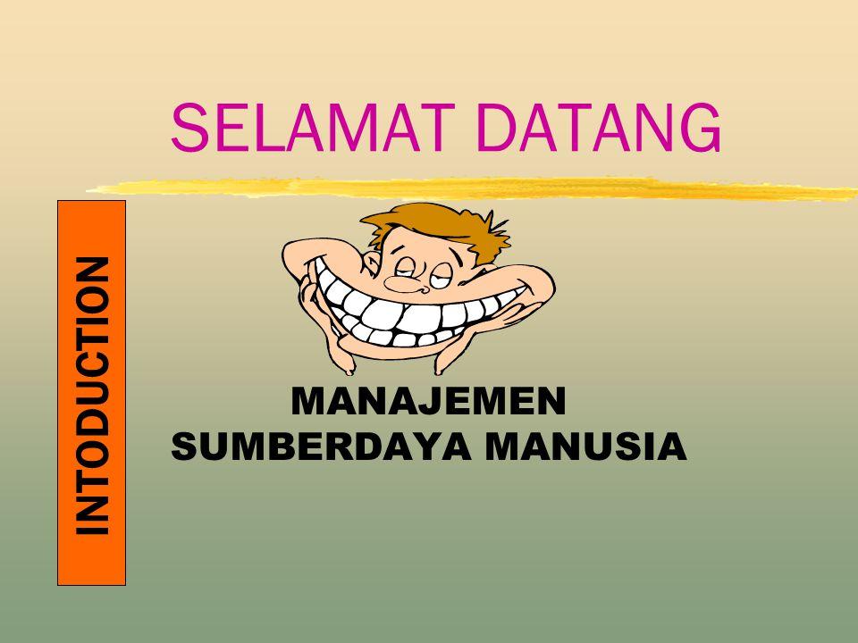 SELAMAT DATANG MANAJEMEN SUMBERDAYA MANUSIA INTODUCTION