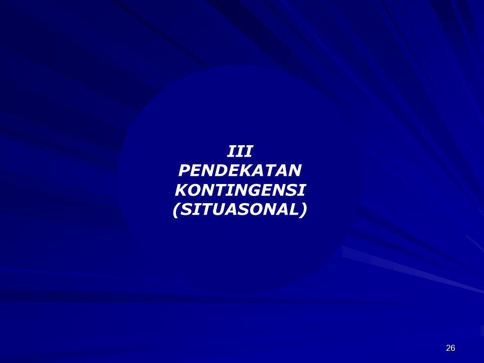 26 III PENDEKATAN KONTINGENSI (SITUASONAL)