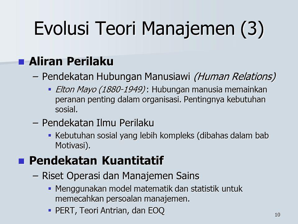 9 Evolusi Teori Manajemen (2) Teori Manajemen Klasik Teori Manajemen Klasik –Pioner Teori Manajemen Klasik  Robert Owen (1771-1858): menekankan penti