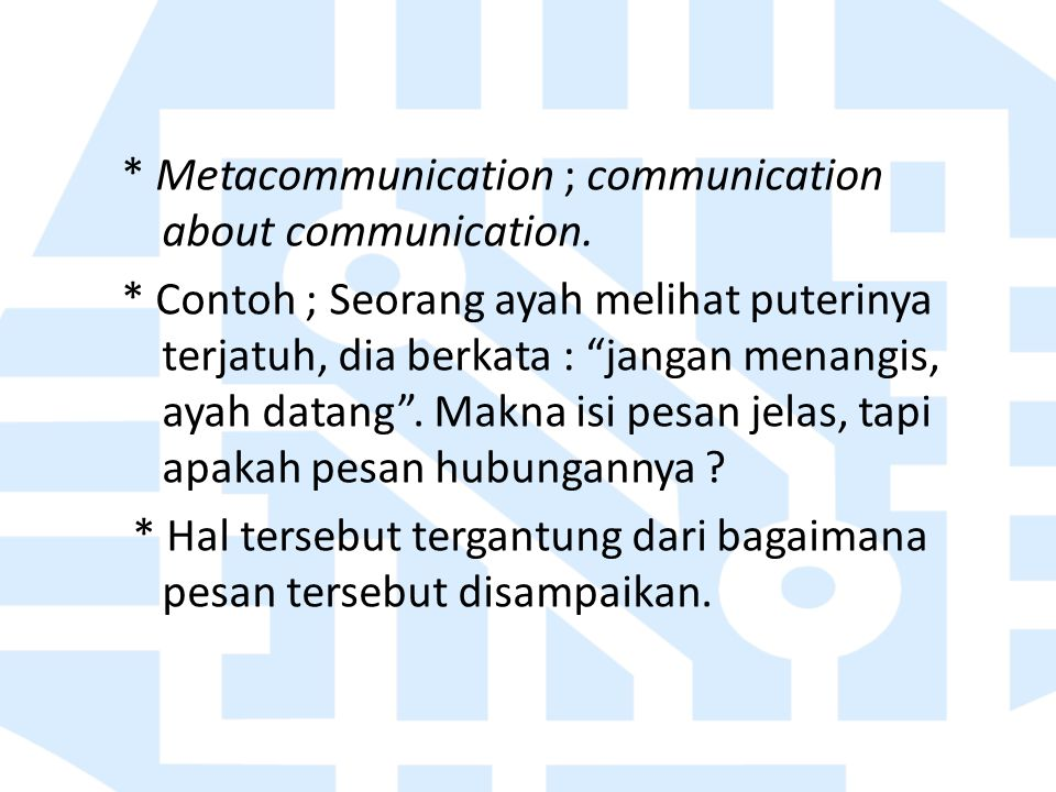 * Metacommunication ; communication about communication.