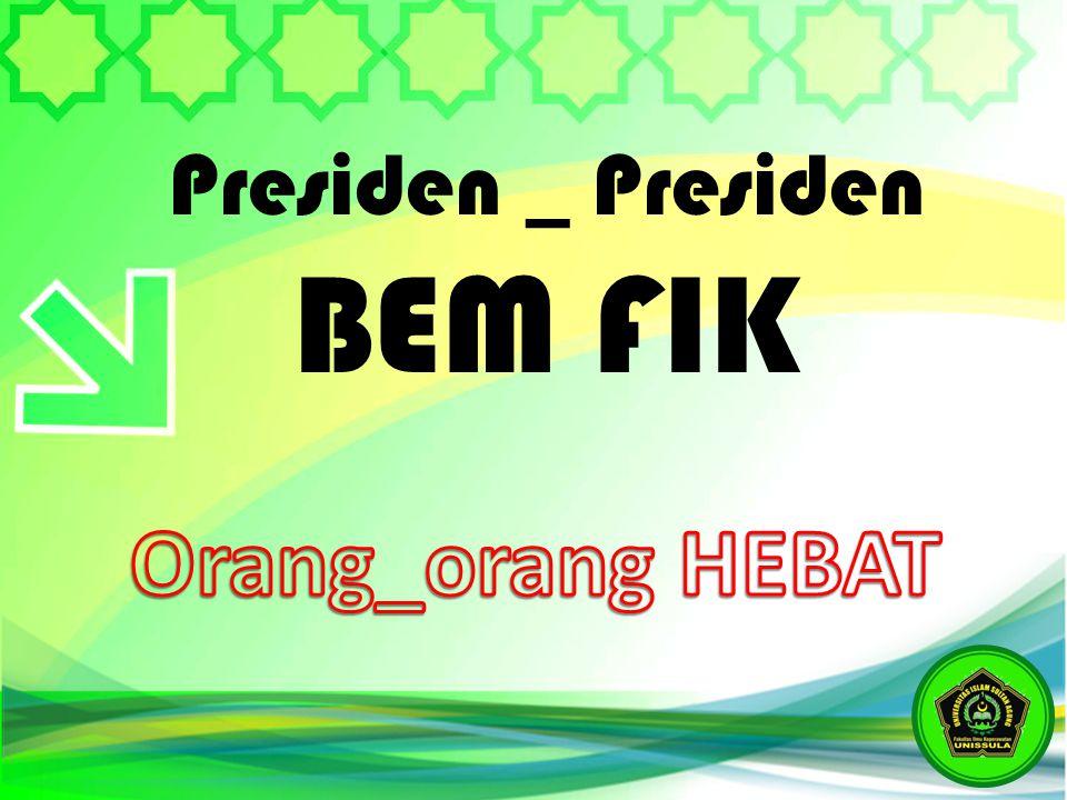 Presiden _ Presiden BEM FIK