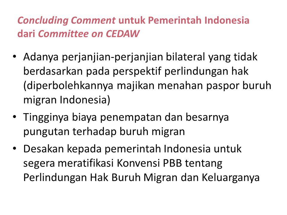 Concluding Comment untuk Pemerintah Indonesia dari Committee on CEDAW Adanya perjanjian-perjanjian bilateral yang tidak berdasarkan pada perspektif pe