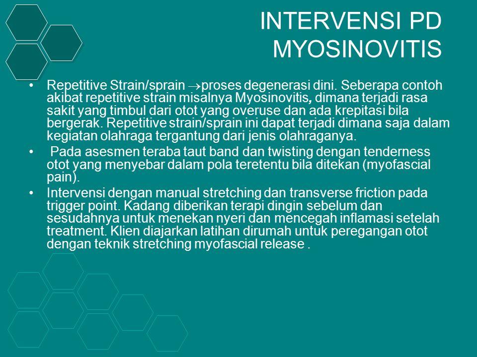 INTERVENSI PD MYOSINOVITIS Repetitive Strain/sprain  proses degenerasi dini.