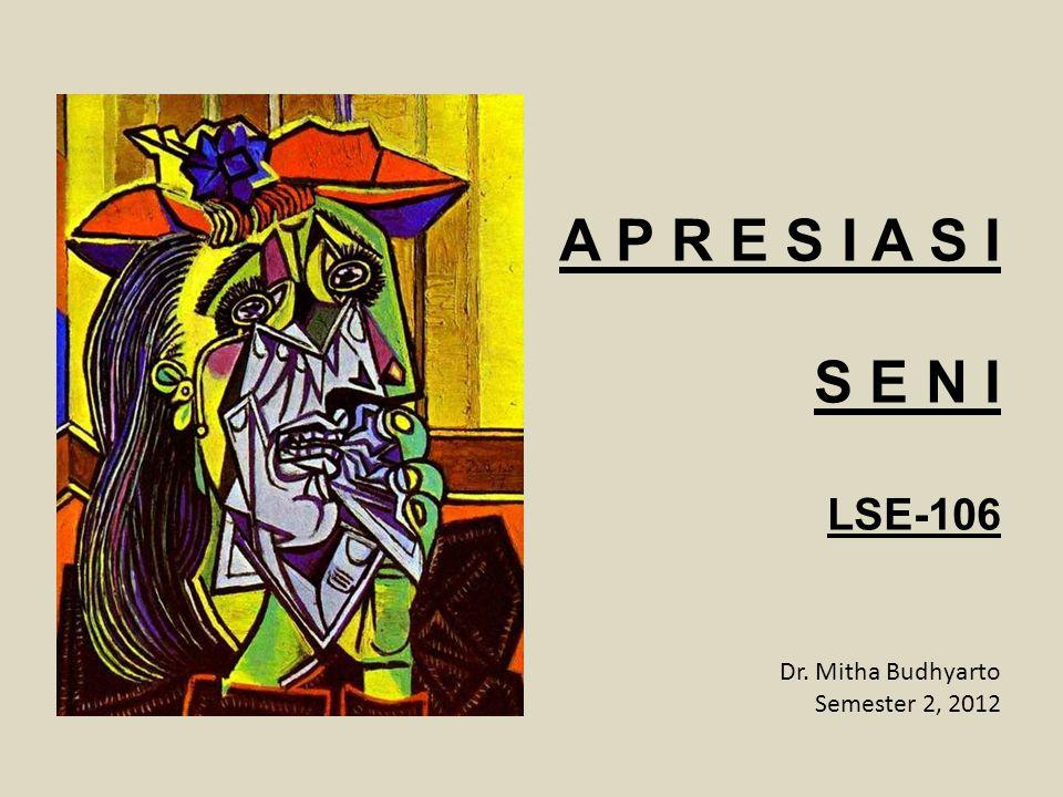 A P R E S I A S I S E N I LSE-106 Dr. Mitha Budhyarto Semester 2, 2012
