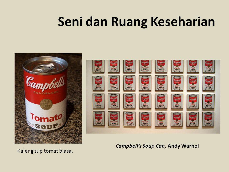 Seni dan Ruang Keseharian Campbell's Soup Can, Andy Warhol Kaleng sup tomat biasa.