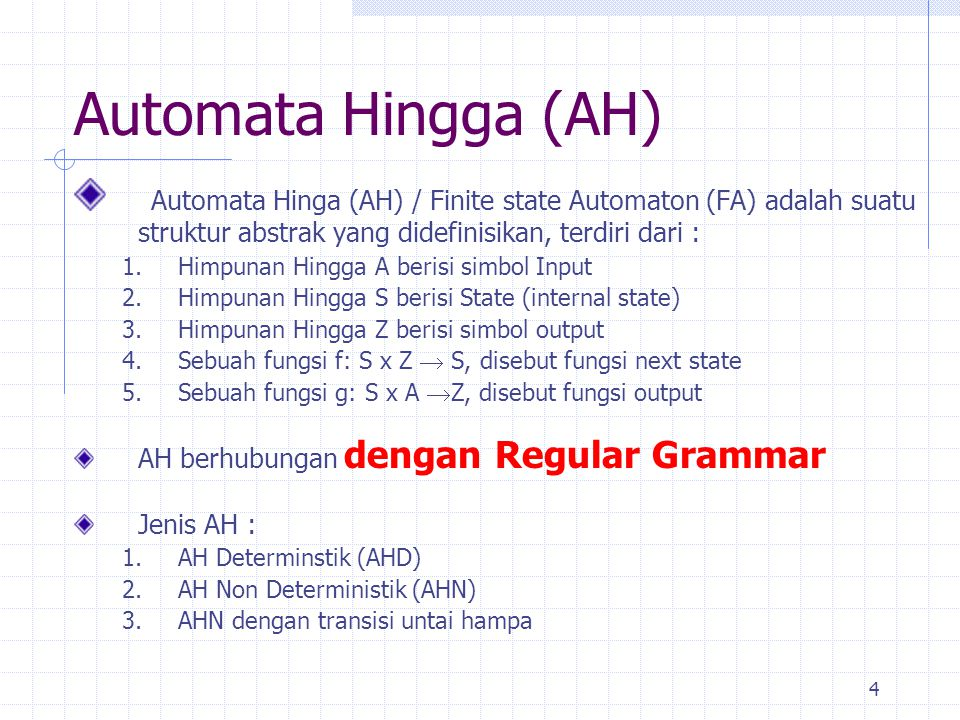 5 Automata Hingga Deterministik (AHD) Automata Hinga Deterministik (AHD) didefinisikan dengan 5 tupel 1.Himpunan Hingga internal state (S) 2.Himpunan Hingga simbol input (V) 3.Sebuah fungsi f: S x V  S ; merupakan fungsi next state 4.State awal (q 0  S) 5.Himpunan hingga state penerima  S AHD sering digambarkan dengan cara : Table Transisi State Transisi Digraph