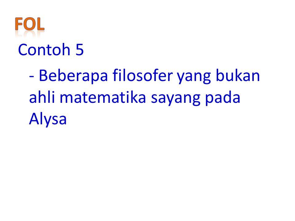 Contoh 5 - Beberapa filosofer yang bukan ahli matematika sayang pada Alysa