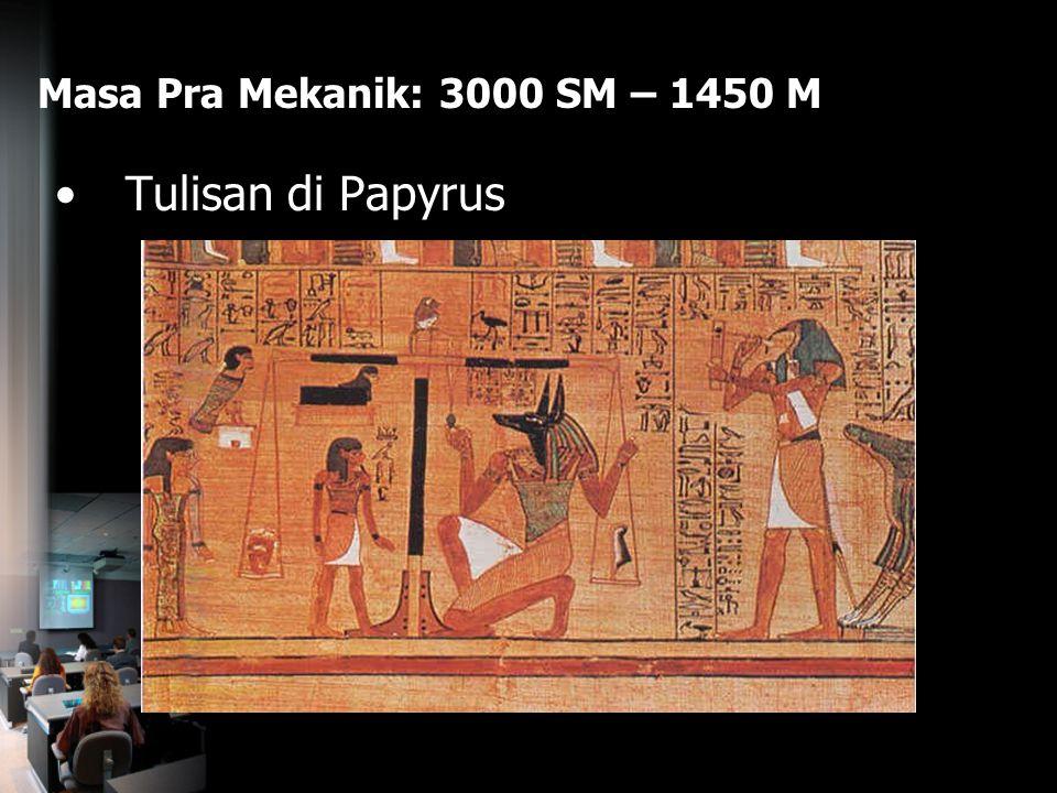 Masa Pra Mekanik: 3000 SM – 1450 M Tulisan di Papyrus