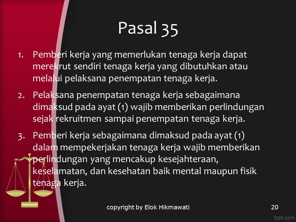 Pasal 35 copyright by Elok Hikmawati20 1.Pemberi kerja yang memerlukan tenaga kerja dapat merekrut sendiri tenaga kerja yang dibutuhkan atau melalui p