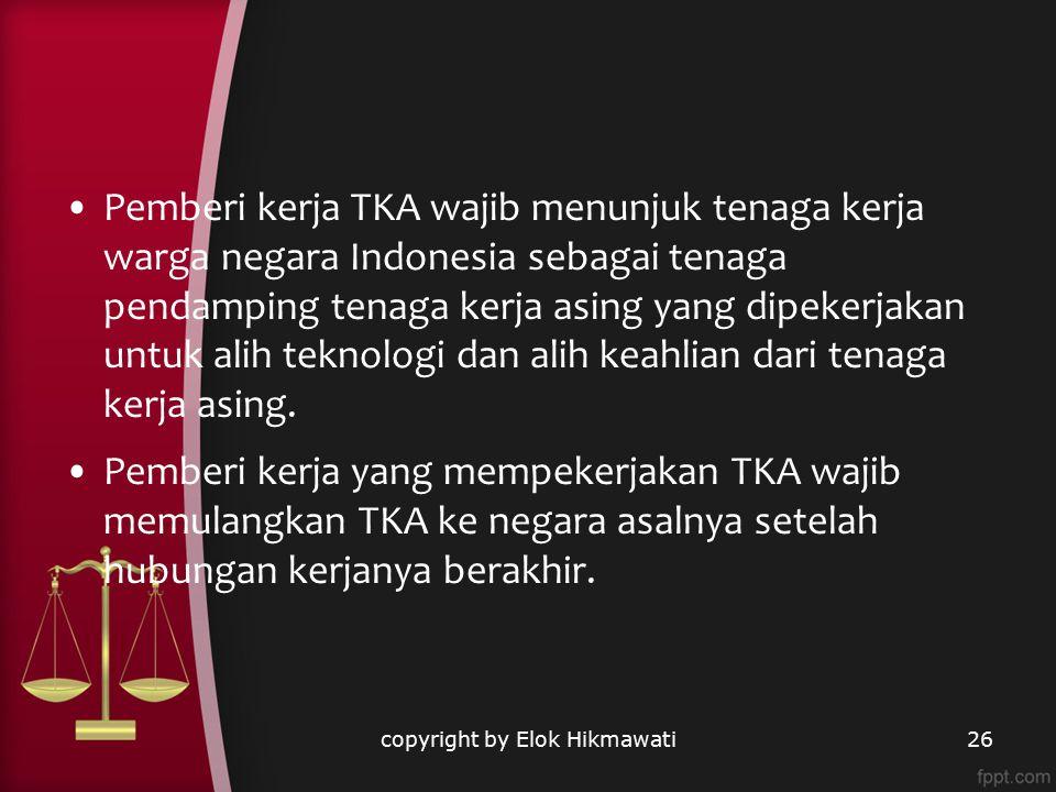 Pemberi kerja TKA wajib menunjuk tenaga kerja warga negara Indonesia sebagai tenaga pendamping tenaga kerja asing yang dipekerjakan untuk alih teknolo