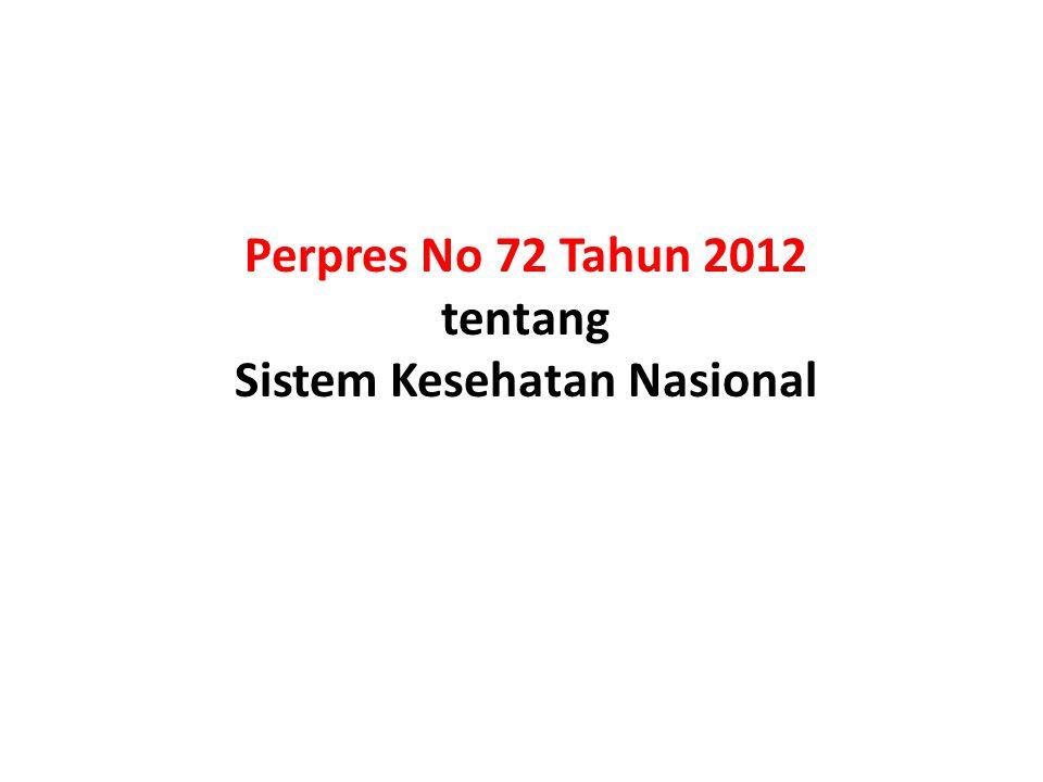 Perpres No 72 Tahun 2012 tentang Sistem Kesehatan Nasional