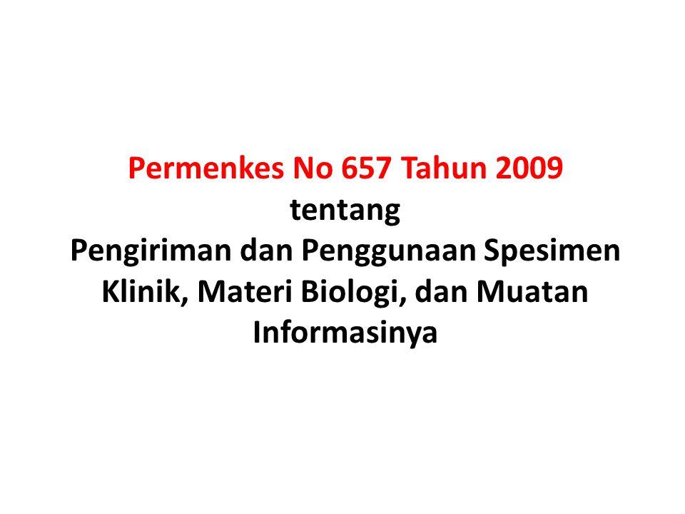 Permenkes No 657 Tahun 2009 tentang Pengiriman dan Penggunaan Spesimen Klinik, Materi Biologi, dan Muatan Informasinya