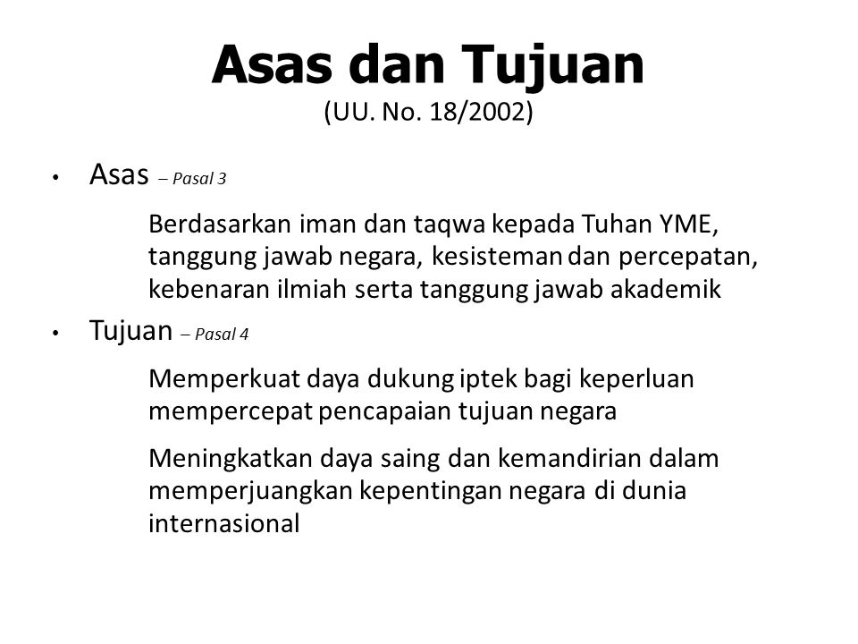 Asas dan Tujuan (UU. No. 18/2002) Asas – Pasal 3  Berdasarkan iman dan taqwa kepada Tuhan YME, tanggung jawab negara, kesisteman dan percepatan, kebe