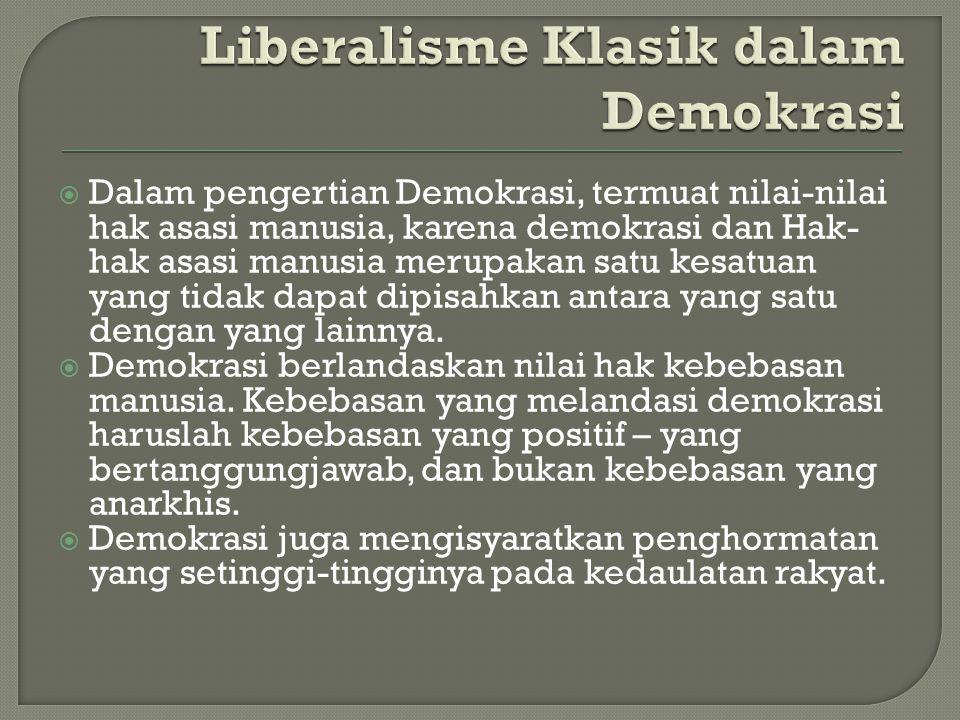  Dalam pengertian Demokrasi, termuat nilai-nilai hak asasi manusia, karena demokrasi dan Hak- hak asasi manusia merupakan satu kesatuan yang tidak da