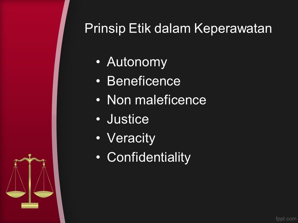 Prinsip Etik dalam Keperawatan Autonomy Beneficence Non maleficence Justice Veracity Confidentiality
